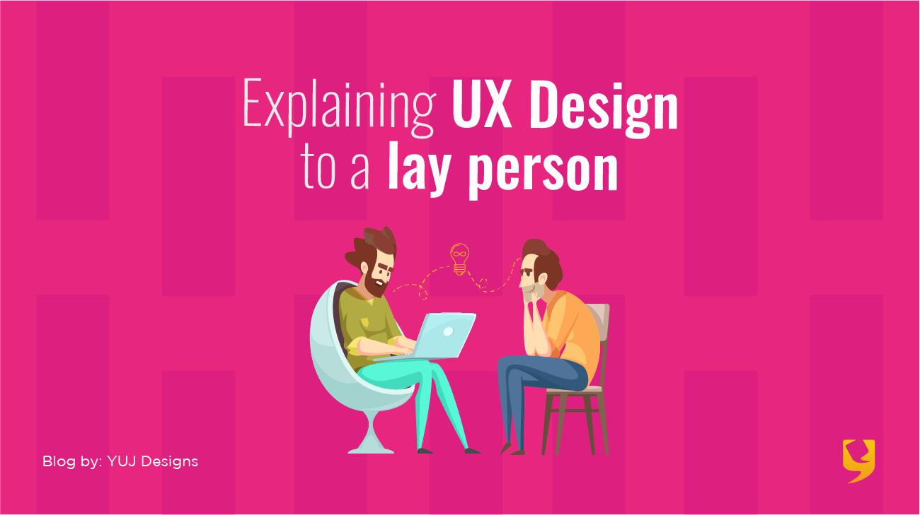 Explaining UX Design