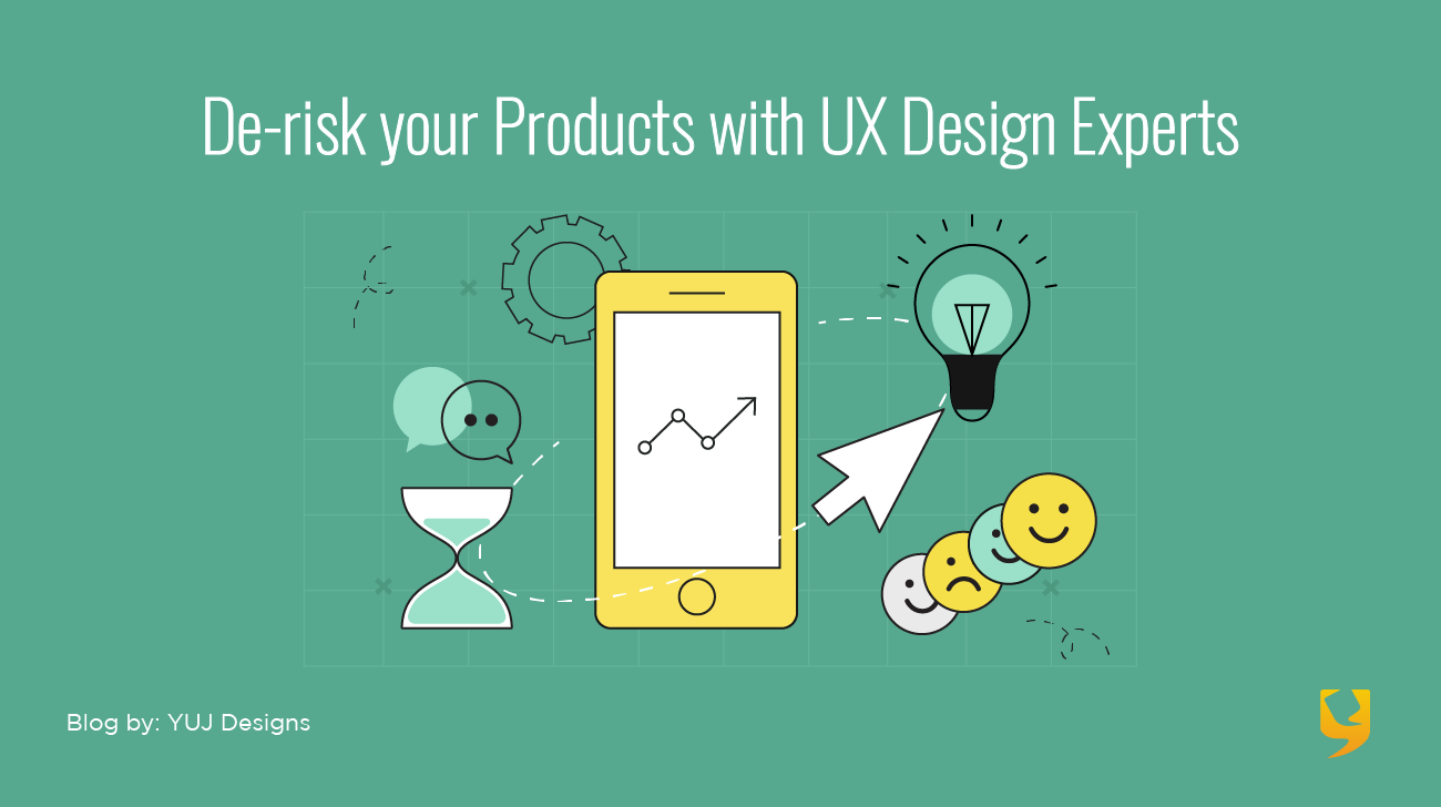 De-Risk your Products with UX Design