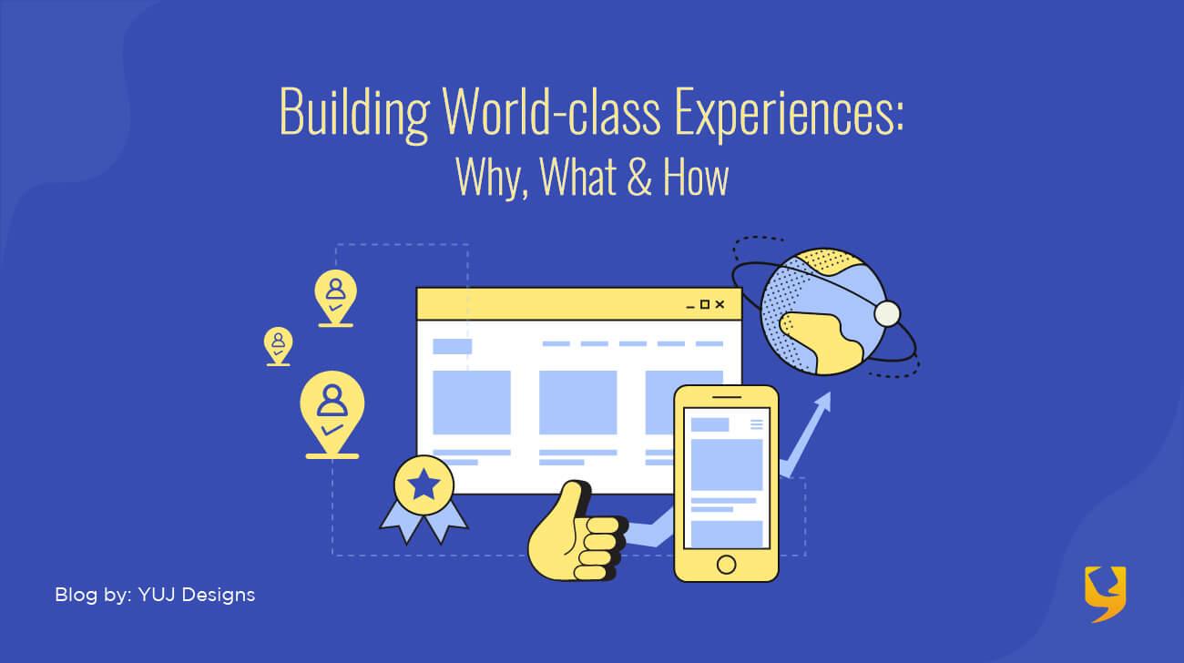 Building world class experiences