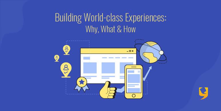 Building world class experiences thumbnail