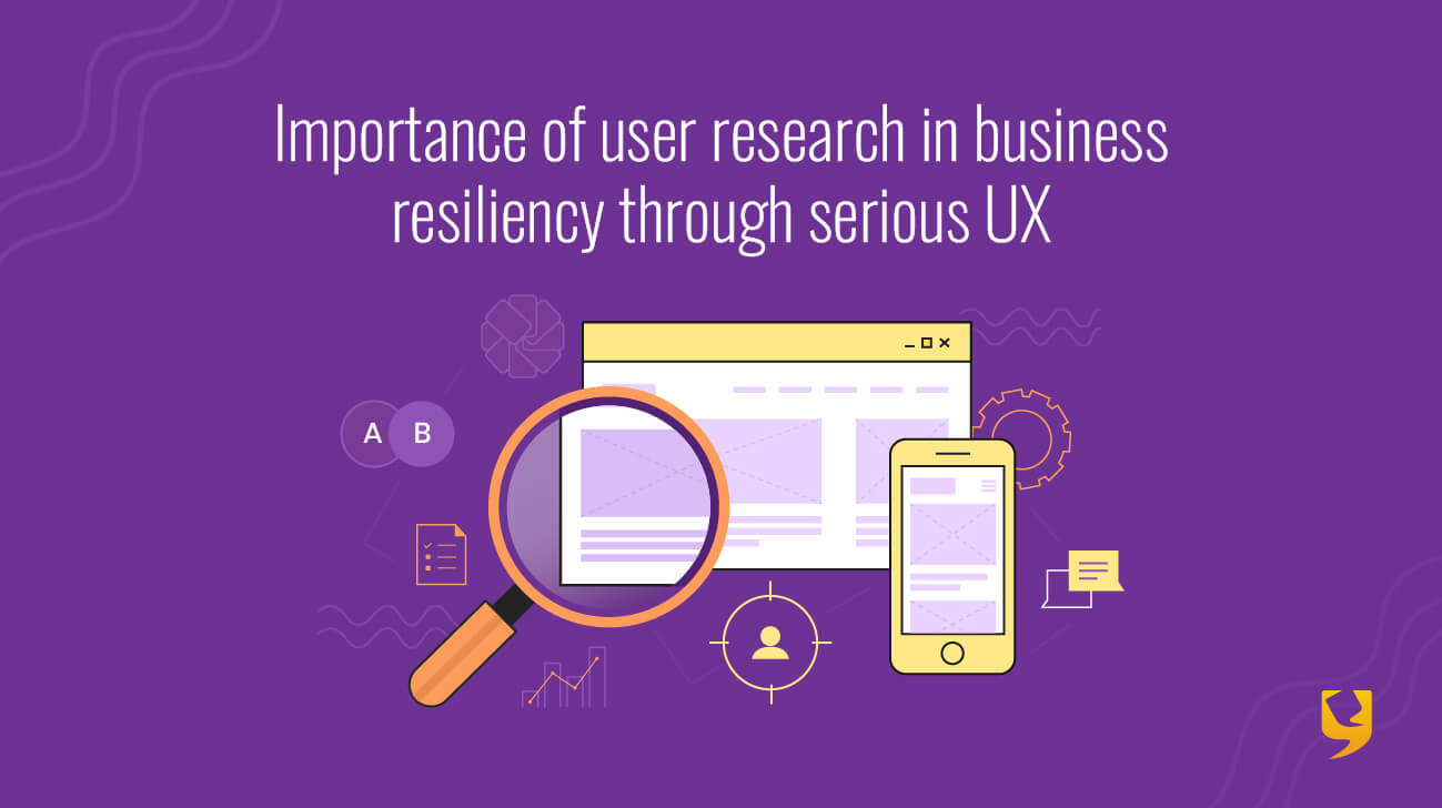 Importance of user research with Serious UX