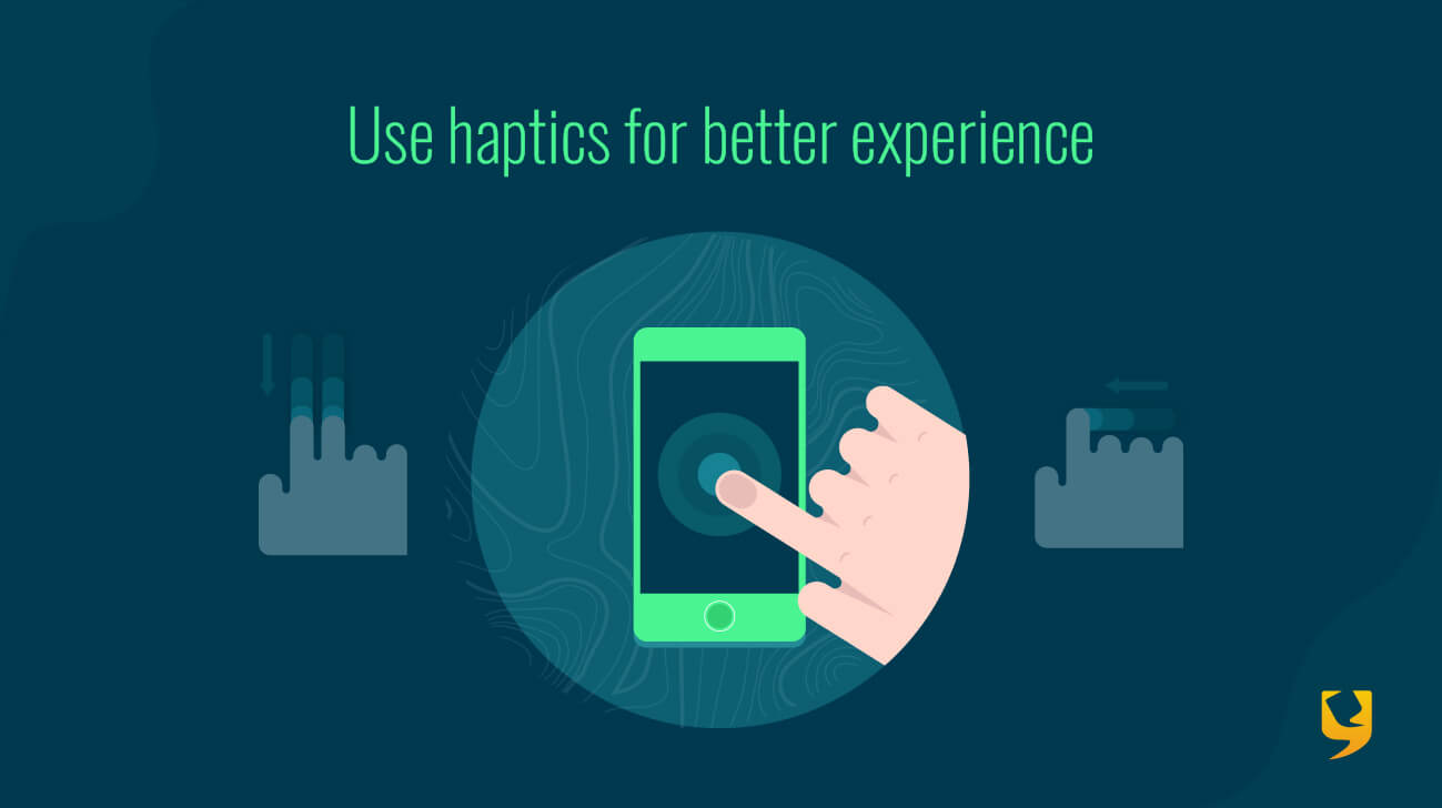 Use haptics for better experience