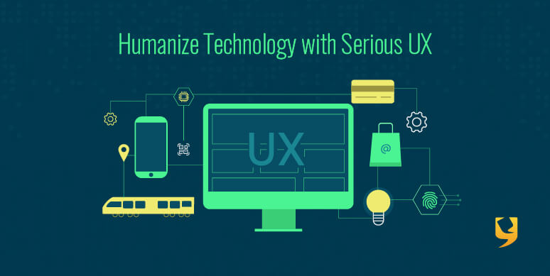 Humanize Technology with Serious UX