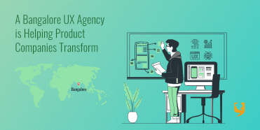 A Banglore UX Agency is Helping Product Companies Transform