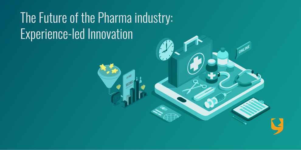 The Future of the Pharma industry: Experience-led Innovation