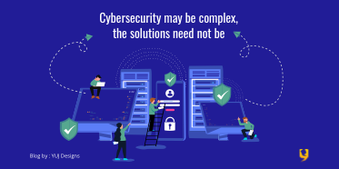 Cybersecurity may be complex, the solutions need not be