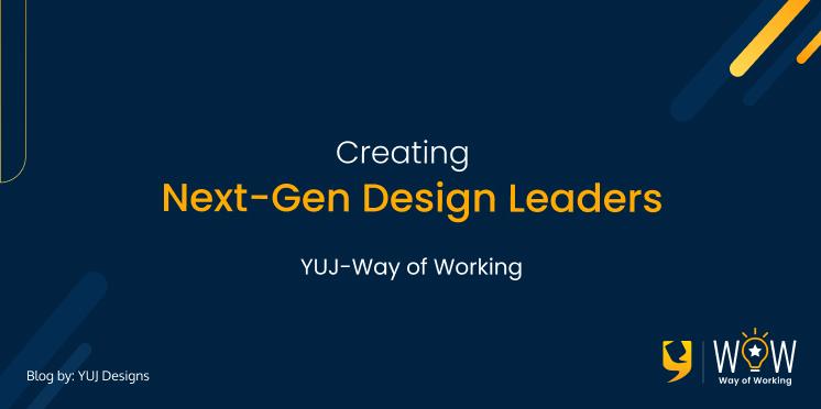 Creating Next-Gen Design Leaders